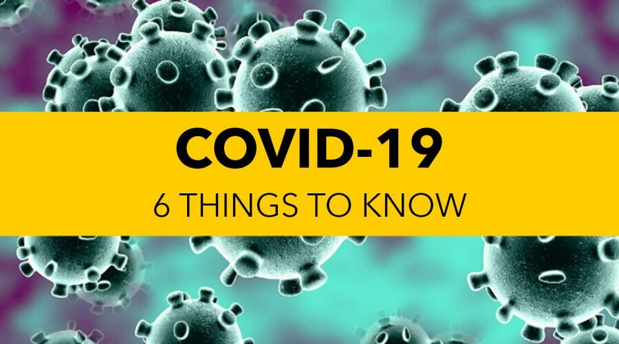 Coronavirus: 6 Things To Know In The Covid-19 Crisis